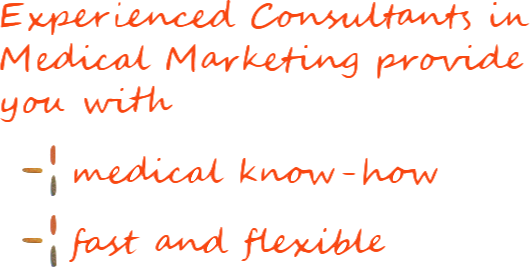 Experienced Consultants in Medical Marketing provide you with: medical know-how & are fast and flexible